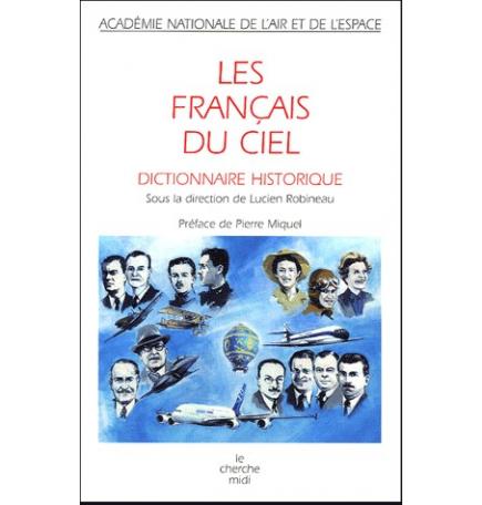 Lucien Robineau - Les Français du ciel - Dictionnaire historique