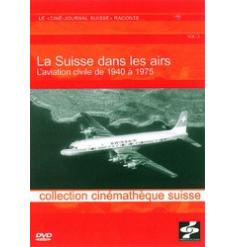 La Suisse dans les Airs 1940-1975