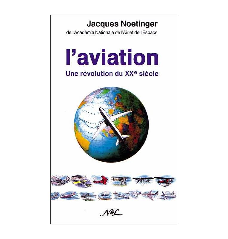L'Aviation - Une révolution du XXe siècle