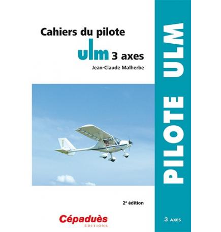 Cahiers du pilote ULM 3 axes 2e édition
