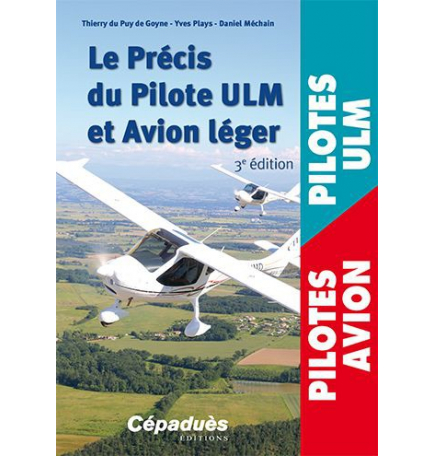 Le précis du Pilote ULM et Avion léger 3e éd