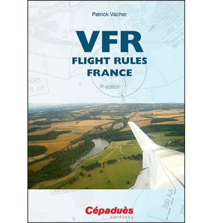 VFR Flight Rules France - Cépaduès Éditions