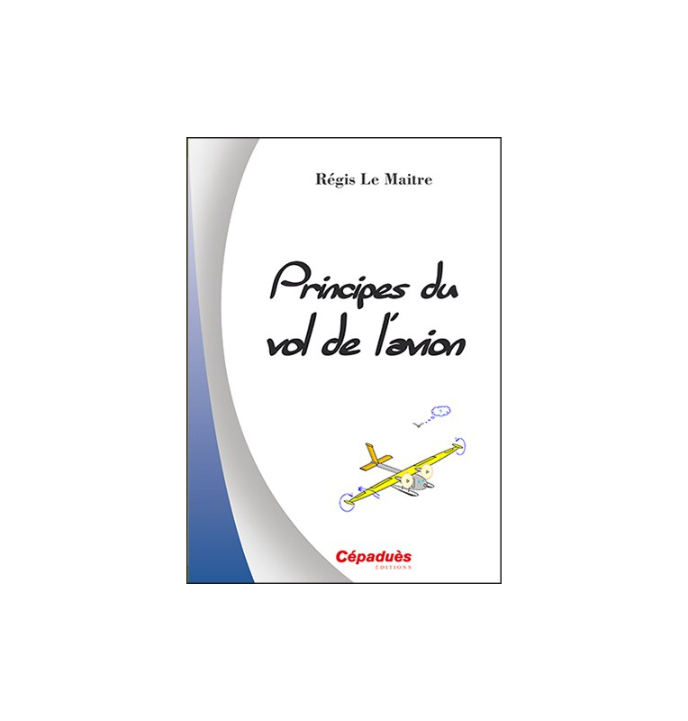 Principes du vol de l'aviation - Cépaduès Éditions