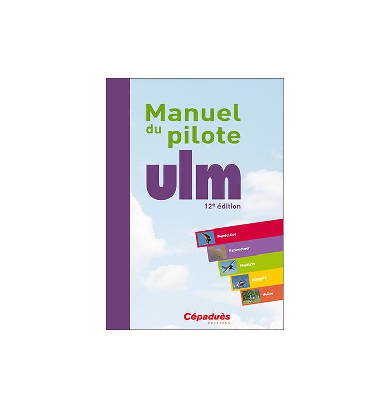 Manuel du pilote ULM 12e édition - Cépaduès Éditions
