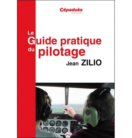 Le Zilio - Le guide pratique du pilotage 17e édition