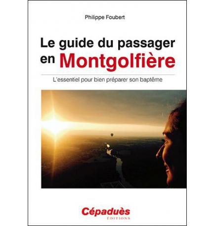 Le guide du passager en Montgolfière