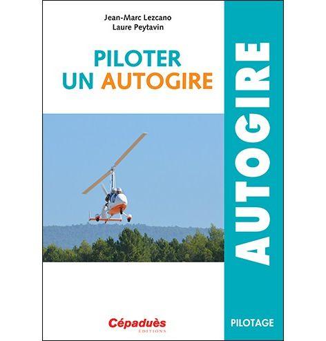 Piloter un Autogire - Jean-Marc Lezcano, Laure Peytavin