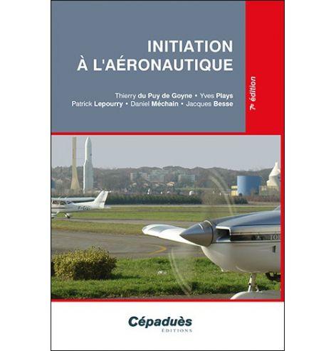 Initiation à l'Aéronautique 7ème édition
