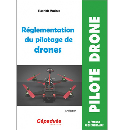 Réglementation du pilotage de drones 5e édition