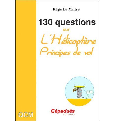 130 Questions sur l'Hélicoptère - Régis Le Maitre