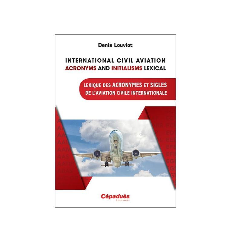 Lexique des Acronymes et Sigles de l'Aviation Civile Internationale