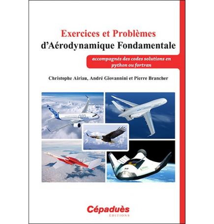 Exercices et Problèmes d'Aérodynamique Fondamentale (accompagnés des codes solutions en python ou fortran)
