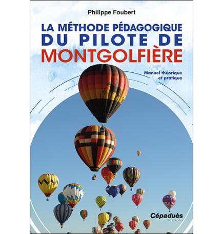 La Méthode pédagogique du pilote de montgolfière