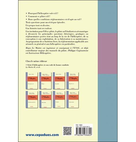 L'Hélicoptère et son code de bonne conduite : Réglementation 2e édition Préface