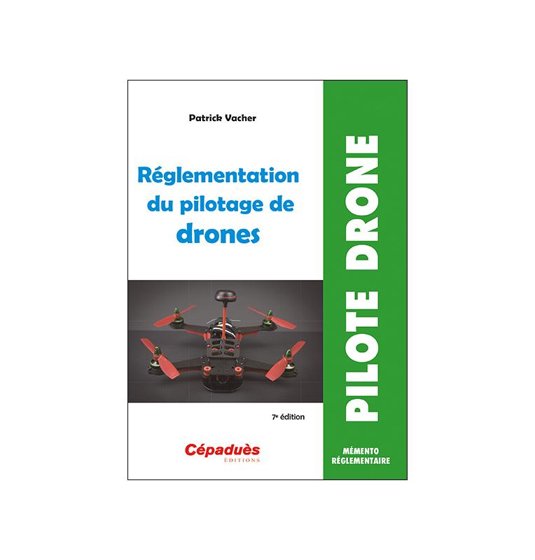 Réglementation du pilotage de drones (7e édition) couverture