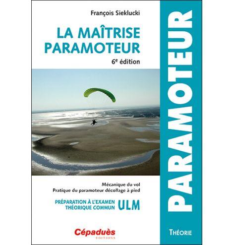 LA MAÎTRISE DU PARAMOTEUR 6e édition