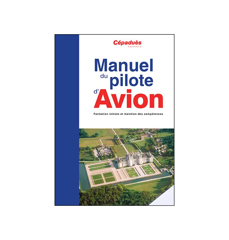 Manuel du pilote d'avion (18ème édition) PPL & LAPL