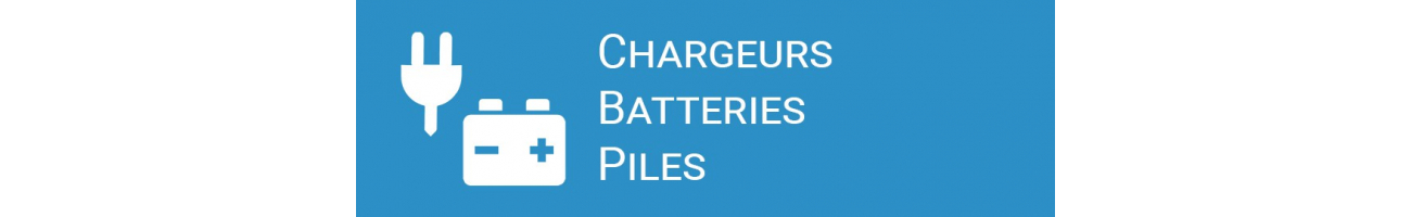 Chargeurs Batteries Piles