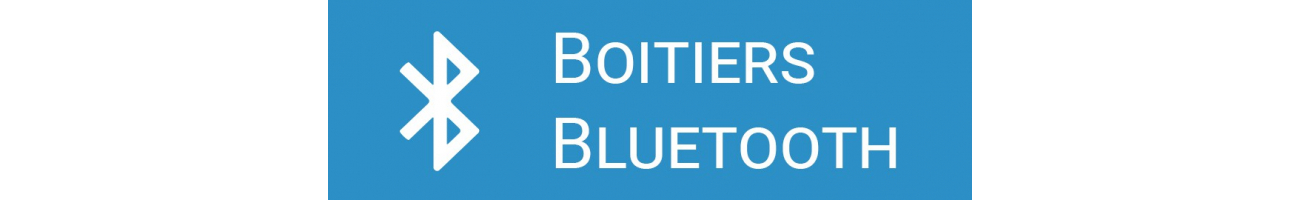 Boitiers Bluetooth