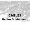 Câbles - Radios & Intercoms