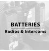 Batteries - Radios & Intercoms